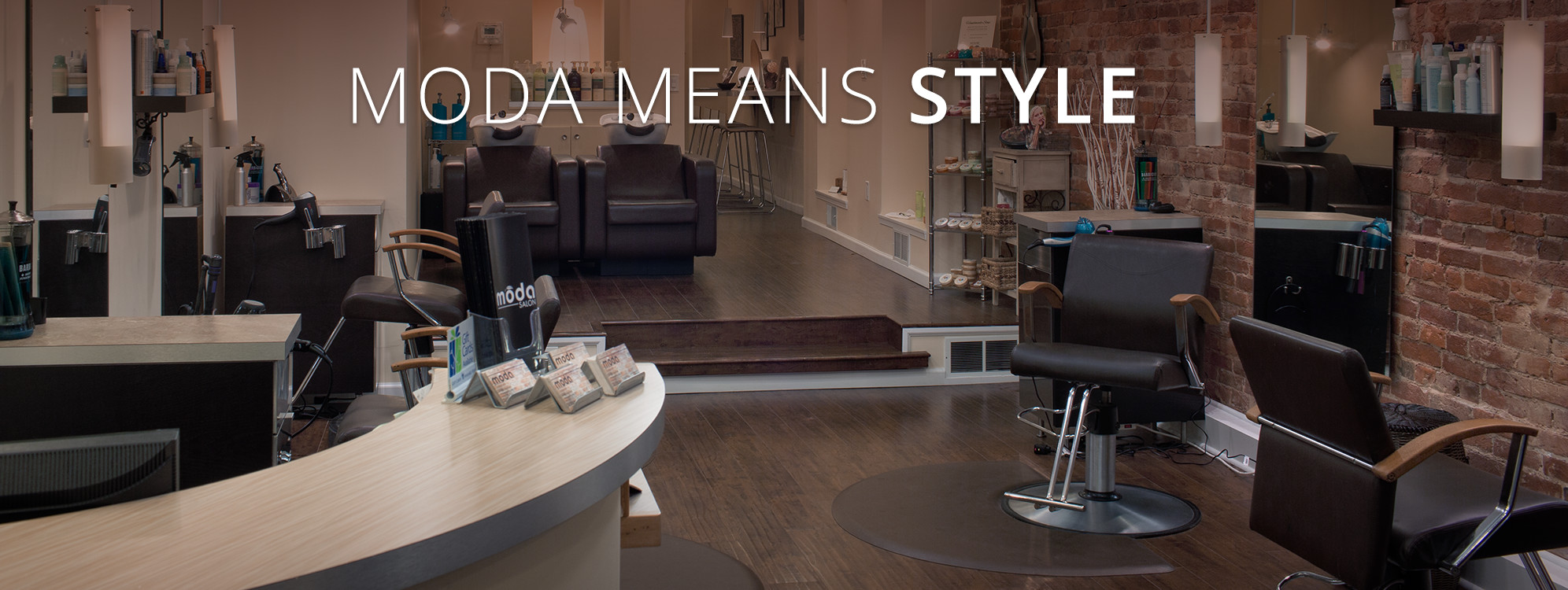 Moda Salon | 717.766.1115 | 56 W. Main Street Mechanicsburg, PA 17055 | Tues 10a–8p | Wed 10a–8p | Thurs 9a–8p | Fri 10a–8p | Sat 9a–3p | Closed Sun & Mon